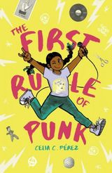 The First Rule of Punk by Cecilia C. Perez